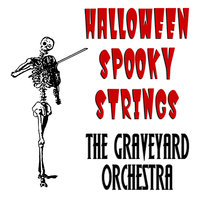 Halloween Spooky Strings — The Graveyard Orchestra