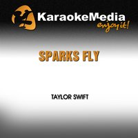Sparks Fly [In the Style of Taylor Swift] — Karaokemedia