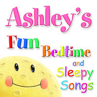 Fun Bedtime and Sleepy Songs For Ashley — Eric Quiram, Julia Plaut, Michelle Wooderson, Ingrid DuMosch, The London Fox Players