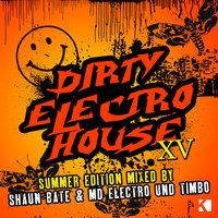 Dirty Electro House XV - Summer Edition — сборник