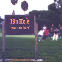 Your Title Here — 19th Hole