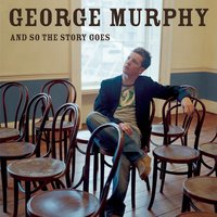 And So The Story Goes — George Murphy