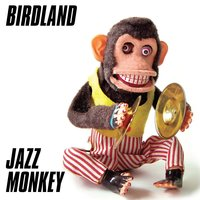 Bird Land — Jazz Monkey