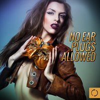 No Ear Plugs Allowed — сборник