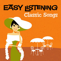 Easy Listening: Classic Songs — 101 Strings Orchestra