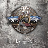 Lucky to Be Alive — Confederate Railroad