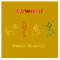 Album for the Young III — Aldo Antognazzi