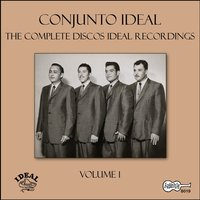 The Complete Discos Ideal Recordings, Vol. 1 — Conjunto Ideal
