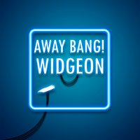 Widgeon — Away Bang