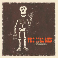 Skeletons — The Coal Men