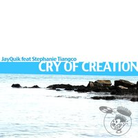 Cry of Creation — JayQuik