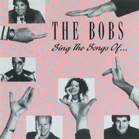 Sing The Songs Of... — The Bobs