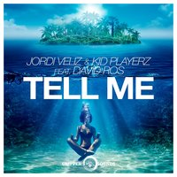Tell Me — Jordi Veliz, Kid Playerz, David Ros
