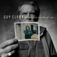 My Favorite Picture of You — Guy Clark