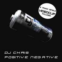 Positive Negative — DJ Chris