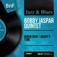 Minor Drop / Barry's Tune — Milt Hinton, Barry Galbraith, Osie Johnson, Eddie Costa, Bobby Jaspar Quintet