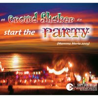 Start The Party! Mamma Maria 2003 — Crowd Shaker