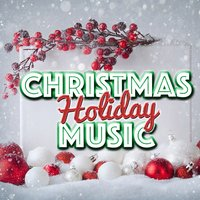 Christmas Holiday Music — Christmas Holiday Music
