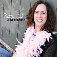 Just Because — Patti Hill