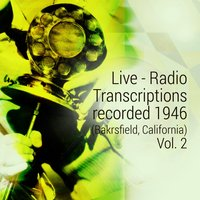 Live - Radio Transcriptions Recorded 1946 (Bakrsfield, California), Vol. 2 — сборник