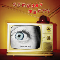 Rescue Me — Someday Merry