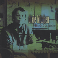 Dixie Kitchen — Mary Gauthier