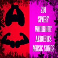201 Sport Workout Aerobics Music Songs — сборник