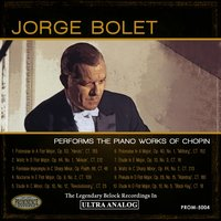 Jorge Bolet Plays Chopin — Фредерик Шопен, Jorge Bolet