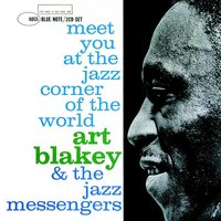 Meet You At The Jazz Corner Of The World — Art Blakey & The Jazz Messengers