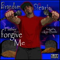 Father Forgive Me — Brandon El Sicario