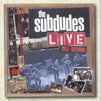 Live At Last — The Subdudes