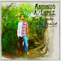 The Romantic and the Realist — Antonio A. Lopez