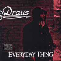 Everyday Thing — Draus