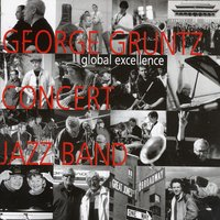 Global Excellence — George Gruntz Concert Jazz Band