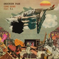 Come Down — T.I., Anderson .Paak