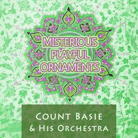 Misterious Playful Ornaments — Count Basie & His Orchestra