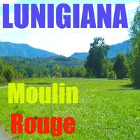 Lunigiana — Moulin Rouge