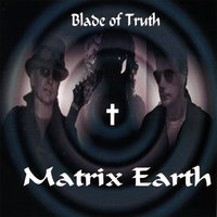 Matrix Earth — Blade of Truth