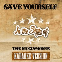 Save Yourself (In the Style of the Mcclymonts) - Single — Ameritz Audio Karaoke