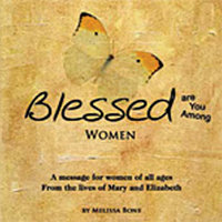 Blessed Are You Among Women — Melissa Bone