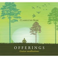 Offerings: Guitar Meditations — Clarelynn Rose