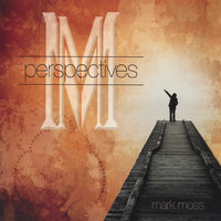 Perspectives — Mark moss