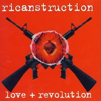Love + Revolution — Ricanstruction