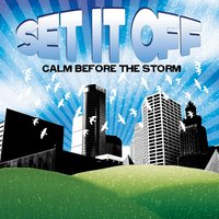 Calm Before the Storm — Set It Off