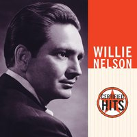 Certified Hits — Willie Nelson