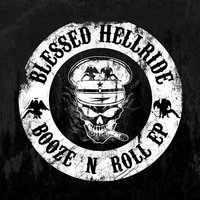 Booze n Roll EP — Blessed Hellride