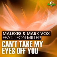 Can't Take My Eyes Off You Remix — Malexes, Mark Vox, Leon Miller
