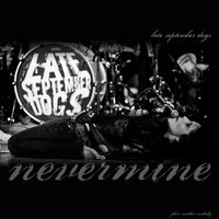 Nevermine — Late September Dogs