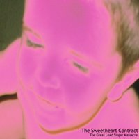 The Great Lead Singer Massacre — The Sweetheart Contract
