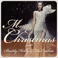 Merry Christmas with Buddy Holly & The Crickets — Buddy Holly, Buddy Holly & The Crickets, The Crickets, Buddy Holly &The Crickets